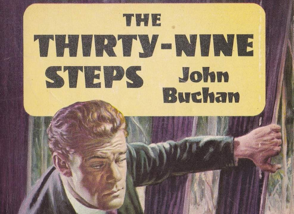 What can spy novelists learn from the enduring popularity of The Thirty-Nine Steps?